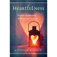 Heartfulness by Mckenzie, Stephen, 9781925335002