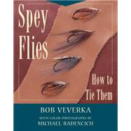 Spey Flies and How to Tie Them by Veverka, Bob, 9780811715003