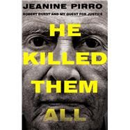 He Killed Them All Robert Durst and My Quest for Justice by Pirro, Jeanine, 9781501125003