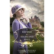 A Refuge at Highland Hall by TURANSKY, CARRIE, 9781601425003