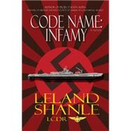 Code Name Infamy by Shanle, Leland, 9781943075003