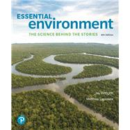 Essential Environment The Science Behind the Stories Plus Mastering Environmental Science with Pearson eText -- Access Card Package by Withgott, Jay H.; Laposata, Matthew, 9780134785004