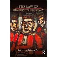 The Law of Deliberative Democracy by Levy; Ron, 9780415705004
