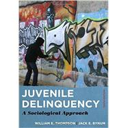 Juvenile Delinquency by Thompson, William E.; Bynum, Jack E., 9781442265004