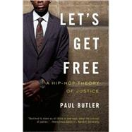 Let's Get Free: A Hip-hop Theory of Justice by Butler, Paul, 9781595585004