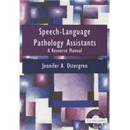 Speech-language Pathology Assistants: A Resource Manual by Ostergren, Jennifer A., Ph.D., 9781597565004