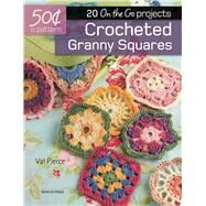 Crocheted Granny Squares 20 on-the-go projects by Pierce, Val, 9781782215004