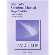 Student Solutions Manual, Single Variable for Thomas' Calculus by Thomas, George B., Jr.; Weir, Maurice D.; Hass, Joel R., 9780321955005