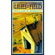 The Lillies of the Field by Barrett, William E, 9780446315005