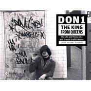 Don1, the King from Queens: The Life and Photos of a NYC Transit Graffiti Master by Gasparro, Louie, 9780764345005