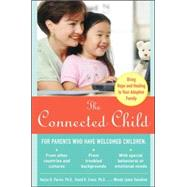 The Connected Child: Bring Hope and Healing to Your Adoptive Family by Purvis, Karyn; Cross, David; Sunshine, Wendy, 9780071475006