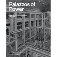 Palazzos of Power by Wunsch, Aaron V.; Elliott, Joseph E. B.; Nye, David E., 9781616895006