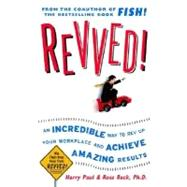 Revved! : An Incredible Way to Rev up Your Workplace and Achieve Amazing Results by Paul, Harry, 9780071465007