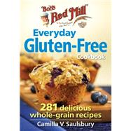 Bob's Red Mill Everyday Gluten-Free Cookbook by Saulsbury, Camilla V., 9780778805007