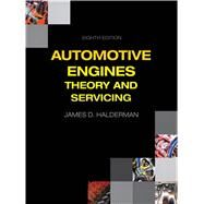 Automotive Engines Theory and Servicing by Halderman, James D., 9780133515008