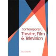 Contemporary Theatre, Film and Televison by , 9781414435008