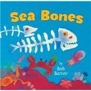 Sea Bones by Barner, Bob, 9781452125008