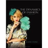 The Dynamics of Fashion by Stone, Elaine, 9781609015008
