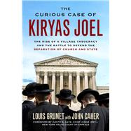The Curious Case of Kiryas Joel by Grumet, Louis; Caher, John M.; Kaye, Judith S., 9781613735008