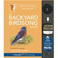 The Backyard Birdsong Guide Western North America A Guide to Listening by Kroodsma, Donald; McQueen, Larry; Janosik, Jon, 9781943645008