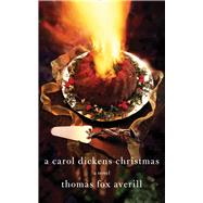 A Carol Dickens Christmas by Averill, Thomas Fox, 9780826355010