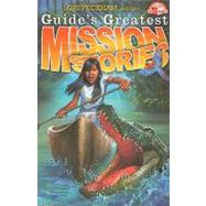 Guide's Greatest Mission Stories by Peckham, Lori, 9780828025010