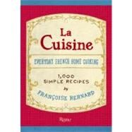 La Cuisine: Everyday French Home Cooking by Bernard, Francoise, 9780847835010