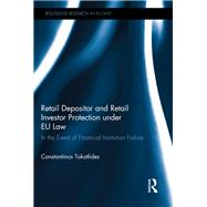 Retail Depositor and Retail Investor Protection under EU Law: In the Event of Financial Institution Failure by Tokatlides; Constantinos, 9781138655010