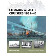 Commonwealth Cruisers 1939–45 by Konstam, Angus; Wright, Paul, 9781472805010