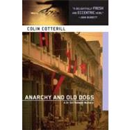 Anarchy and Old Dogs by Cotterill, Colin, 9781569475010