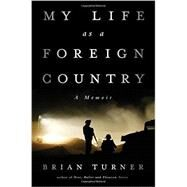 My Life As a Foreign Country by Turner, Brian, 9780393245011