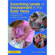 Examining Levels of Involvement in the Early Years: Engaging with childrenGÇÖs possibilities	 by Woods; Annie, 9781138885011