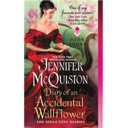 Diary of an Accidental Wallflower: The Seduction Diaries by McQuiston, Jennifer, 9780062335012