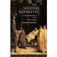 The Second Sophistic: A Cultural Phenomenon in the Roman Empire by Anderson,Graham, 9780415555012