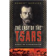The Last of the Tsars by Service, Robert, 9781681775012