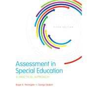 Assessment in Special Education: A Practical Approach, Enhanced Pearson eText with Loose-Leaf Version -- Access Card Package. 5th by