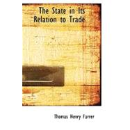 The State in Its Relation to Trade by Farrer, Thomas Henry Farrer, Baron, 9780554525013