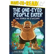 The One-Eyed People Eater The Story of Cyclops by Holub, Joan; Jones, Dani, 9781442485013