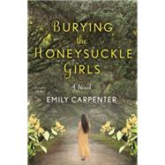 Burying the Honeysuckle Girls by Carpenter, Emily, 9781503935013