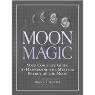 Moon Magic by Ahlquist, Diane, 9781507205013