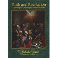 Faith and Revelation: Knowing God Through Sacred Scripture by Scott Hahn, 9781936045013