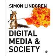 Digital Media & Society by Lindgren, Simon, 9781473925014