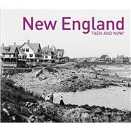 New England Then and Now by Strahan, Derek, 9781911595014