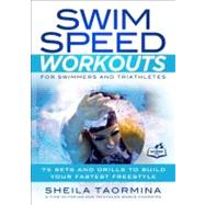 Swim Speed Workouts for Swimmers and Triathletes by Taormina, Sheila, 9781937715014