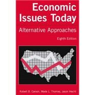 Economic Issues Today: Alternative Approaches: Alternative Approaches by Carson,Robert B., 9780765615015
