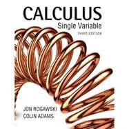 Calculus: Late Transcendentals Single Variable by Rogawski, Jon; Adams, Colin, 9781464175015
