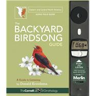 The Backyard Birdsong Guide (Eastern and Central North America) A Guide to Listening by Kroodsma, Donald; McQueen, Larry; Janosik, Jon, 9781943645015
