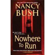 Nowhere To Run by Bush, Nancy, 9781420125016