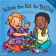 Voices Are Not for Yelling by Verdick, Elizabeth; Heinlen, Marieka, 9781575425016