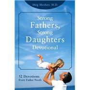 Strong Fathers, Strong Daughters Devotional by Meeker, Meg, 9781621575016
